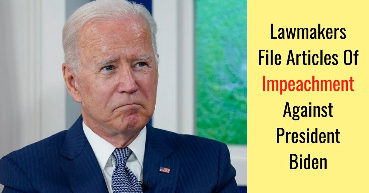 lawmakers file articles of impeachment against president biden.jpg - Articles Of Impeachment Filed Against President Biden Over Alleged 'High Crimes And Misdemeanors'